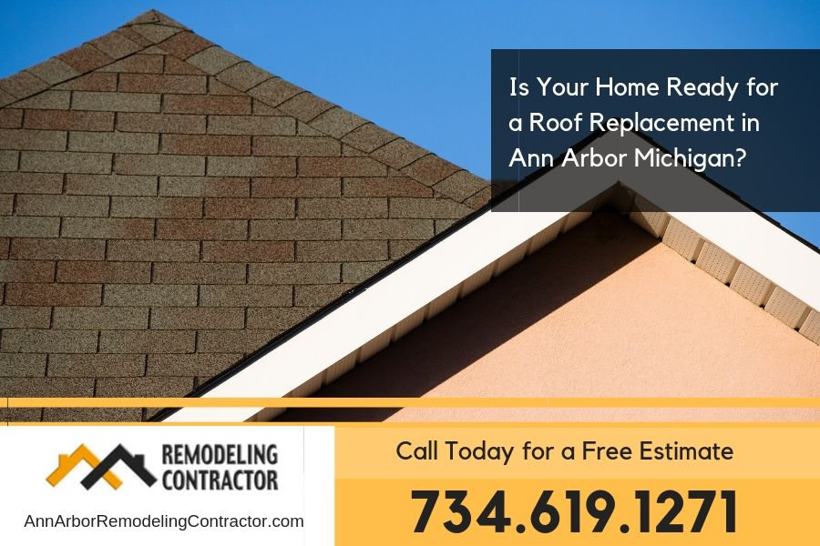 Is Your Home Ready for a Roof Replacement in Ann Arbor Michigan?