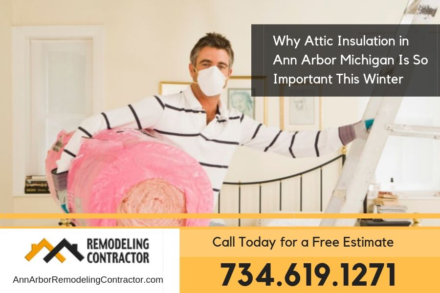 Why Attic Insulation in Ann Arbor Michigan Is So Important This Winter
