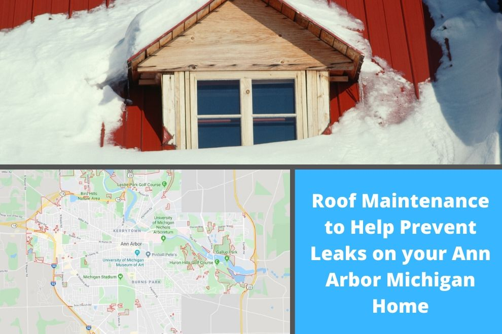 Roof Maintenance to Help Prevent Leaks on your Ann Arbor Michigan Home